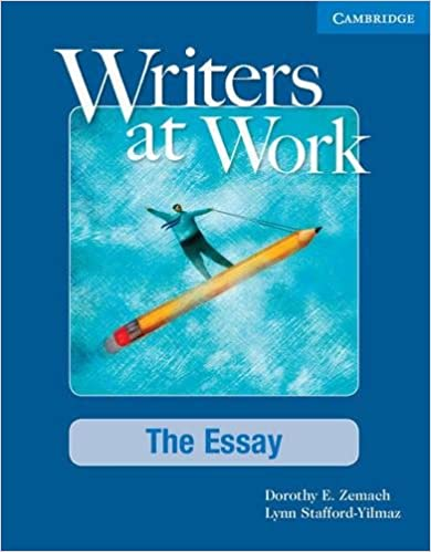 Amazon.com: Writers at Work: The Essay Students Book (8580000774467): Dorothy Zemach, Lynn Stafford-Yilmaz: Books