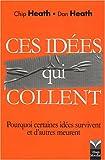 Ces idées qui collent - pourquoi certaines idées survivent quand d'autres meurent?