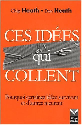 Livre Ces idées qui collent - pourquoi certaines idées survivent quand d'autres meurent? epub, pdf