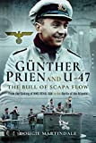 Günther Prien and U-47: The Bull of Scapa Flow