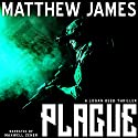 Plague: A Logan Reed Thriller, Book 1 Audiobook by Matthew James Narrated by Maxwell Zener