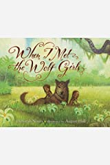 When I Met the Wolf Girls Kindle Edition