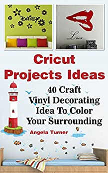 cricut projects ideas 40 craft vinyl decorating ideas to color your surrounding cricut - Cricut Vinyl Colors
