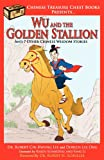 Wu and the Golden Stallion, Robert Lee and Doreen Ong, 1468100793