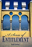 A Sense of Entitlement, Scott Crowley, 1450246087