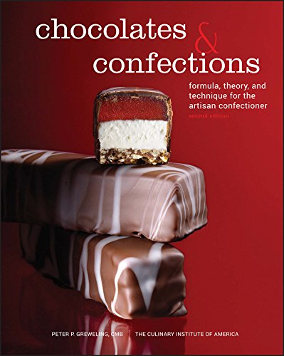 Chocolates and Confections: Formula, Theory, and Technique for the Artisan Confectioner by Wiley
