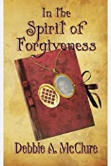 In the Spirit of Forgiveness (Volume 2) Paperback