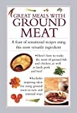 img - for Great Meals with Ground Meat: A Feast Of Sensational Recipes Using This Most Versatile Ingredient book / textbook / text book