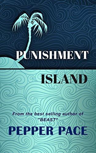 Punishment Island by [Pace, Pepper]