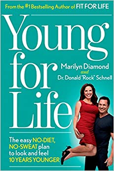 Young For Life: The Easy No-Diet, No-Sweat Plan to Look and Feel 10 Years Younger 9781609615420 Diet Therapy at amazon
