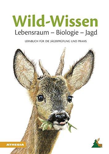 Wild-Wissen Lebensraum – Biologie – Jagd - Lernbuch für die Jägerprüfung und Praxis