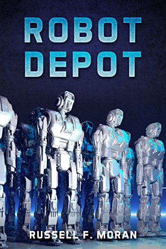 Robot Depot by [F. Moran, Russell]