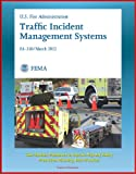 FEMA U.S. Fire Administration Traffic Incident Management Systems (FA-330) - Case Studies, Equipment to Improve Highway Safety, Preincident Planning, Best Practices