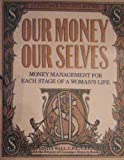 Our Money, Our Selves, Consumer Reports Books Editors and Ginita Wall, 0890434344