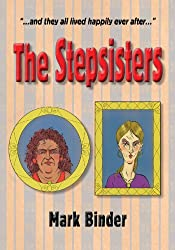 The Stepsisters: What happens after happily ever after? (Cinderella Spinderella Book 2)