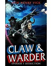 Seduction: CLAW & WARDER Episode 1