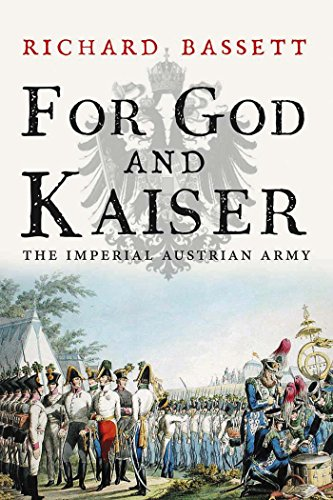 Download For God and Kaiser: The Imperial Austrian Army, 1619-1918 Pdf