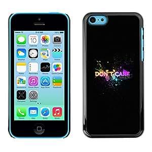 iPhone 5C - Metal de aluminio y de plástico duro Caja del teléfono - Negro - Don'T Care - Colorful - Typography