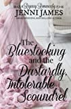 The Bluestocking and the Dastardly, Intolerable Scoundrel (Regency Romance) (Volume 1) by  Jenni James in stock, buy online here