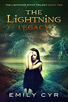 The Lightning Legacy (The Lightning Witch Trilogy Book 2) by [Cyr, Emily]