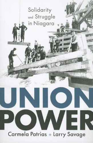 Union Power: Solidarity and Struggle in Niagara (Working Canadians: Books from the CCLH)