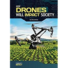 How Drones Will Impact Society (Technology's Impact)