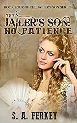 The Jailer's Son: No Patience