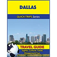 Dallas Travel Guide (Quick Trips Series): Sights, Culture, Food, Shopping & Fun
