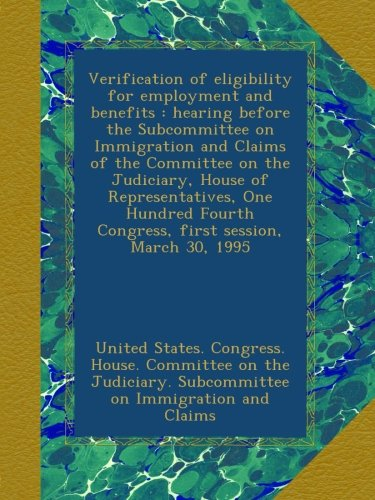 Download Verification of eligibility for employment and benefits : hearing before the Subcommittee on Immigration and Claims of the Committee on the Judiciary, ... Congress, first session, March 30, 1995 pdf epub
