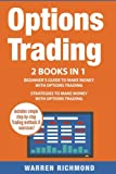 img - for Options Trading: 2 Books in 1: Beginner?s Guide + Strategies to Make Money with Options Trading (Options Trading, Day Trading, Stock Trading, Stock Market, Investing and Trading, Trading) (Volume 1) book / textbook / text book
