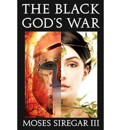 [ THE BLACK GOD'S WAR: [A STAND-ALONE NOVEL] (SPLENDOR AND RUIN, BOOK I) Paperback ] Siregar III, Moses ( AUTHOR ) Aug - 01 - 2011 [ Paperback ] ebook