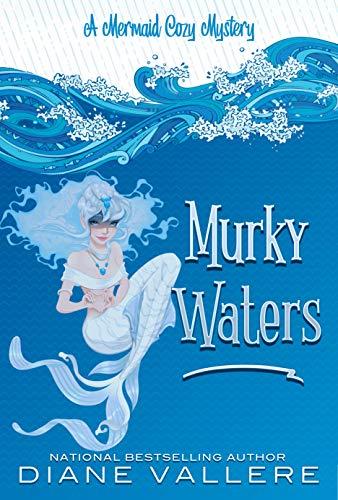 Murky Waters: A Mermaid Cozy Mystery (Mermaid Mystery Novella Book 2) by [Vallere, Diane]
