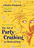 Selections from the Art of Party-Crashing in Medieval Iraq, Al-Khatib al-Baghdadi, 0815632983