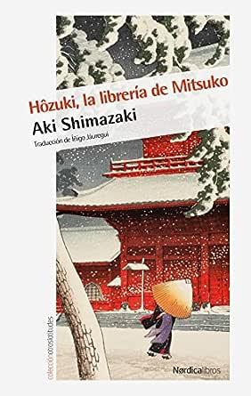 Hôzuki, la librería de Mitsuko (Otras Latitudes nº 56) eBook ...