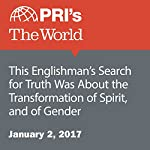 This Englishman's Search for Truth Was About the Transformation of Spirit, and of Gender   Matthew Bell