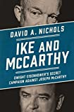 img - for Ike and McCarthy: Dwight Eisenhower's Secret Campaign against Joseph McCarthy book / textbook / text book