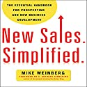 New Sales. Simplified.: The Essential Handbook for Prospecting and New Business Development Audiobook by Mike Weinberg Narrated by Mike Weinberg