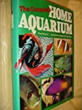The Complete Home Aquarium, Hans J. Mayland, 0448127083