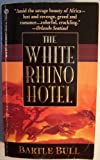 The White Rhino Hotel [ First Signet Printing: May 1993 ] (amid the savage beauty of Africa- lust and revenge, greed and romance... colorful, crackling...)
