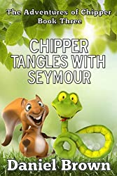 Chipper Tangles with Seymour (The Adventures of Chipper Book 3)