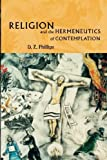 Religion and the Hermeneutics of Contemplation by D. Z. Phillips (2001-09-10)