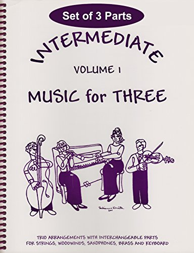 (Intermediate Music for Three, Vol. 1: SET of 3 Parts - String Trio (Violin, Viola, Cello))