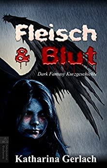 Fleisch & Blut (German Edition) by [Gerlach,Katharina]