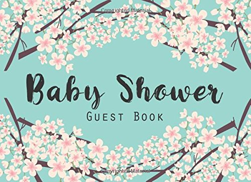 Baby Shower Guest Book: Baby Shower Guestbook and Gift log, Keepsake, Message Log, Advice for Parents and Wishes for Baby (Early Childhood) (Volume 3)