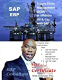 offshore oil and gas - Supply Chain Management (SCM) in Offshore Oil & Gas   with SAP.: SAP Consultant, STEP 1 With Certificate. (Volume 1)