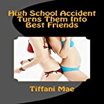 High School Accident Turns Them Into Best Friends | Tiffani Mae