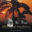 Chasin' the Wind: A Mad Mick Murphy Mystery Audiobook by Michael Haskins Narrated by Reed McColm