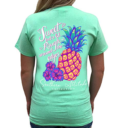 Southern Attitude Sweet But A Lil Rough Around The Edges Pineapple Seafoam Green Womens Short Sleeve T-Shirt (Large)