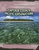 Captain Cook's Pacific Explorations, Jane Bingham, 1403497648