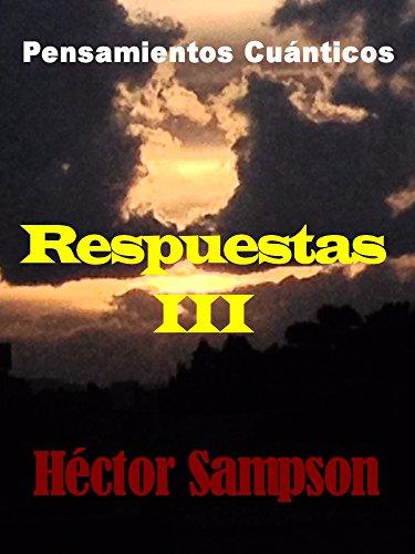 Pensamientos Cuánticos: Respuestas III (Spanish Edition) by [Sampson, Hector]